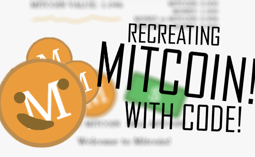 Recreating Mitcoin!